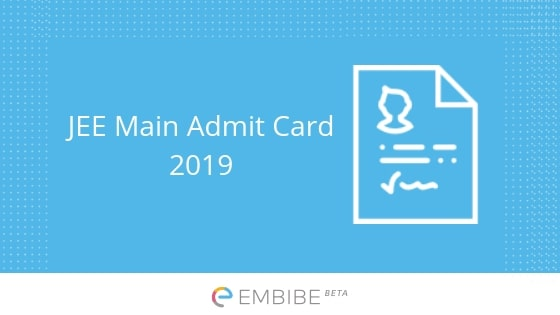 JEE Main Admit Card 2019 Released | Download Your JEE Main Hall Ticket @ jeemain.nic.in