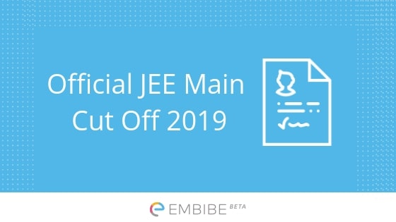 JEE Main Cut Off 2019 | Previous Year Official JEE Main Cutoff For GEN, OBC, SC, ST