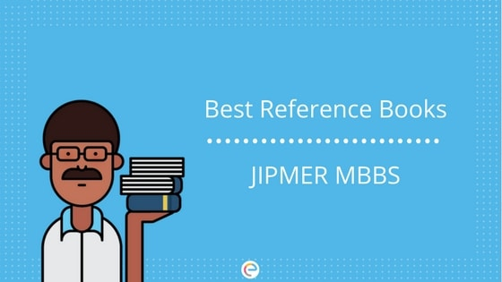 JIPMER Books | Best Reference Books To Prepare For JIPMER MBBS 2018