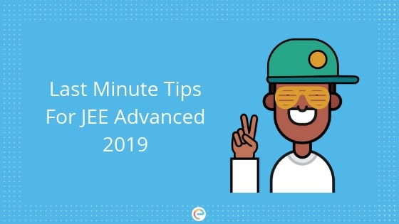 last minute tips for jee advanced