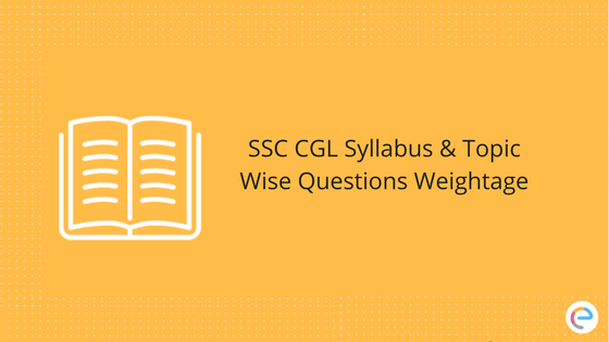 SSC CGL Syllabus Tier 1 – Check Out SSC CGL Topic Wise