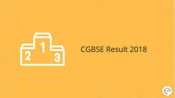 CGBSE Result 2018 Declared | Check Out Chhattisgarh Class 10 & 12 Result @ cgbse.nic.in