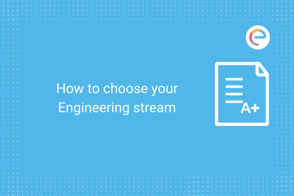 How to choose your Engineering stream