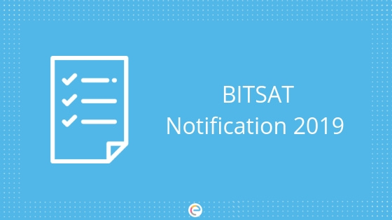 BITSAT 2019 Notification embibe