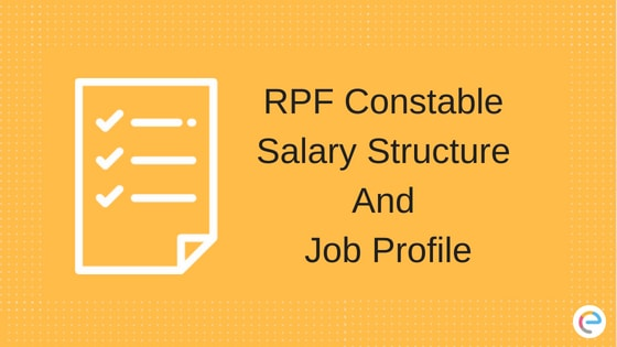 RPF Constable Salary 2018: Detailed Salary Structure And Job
