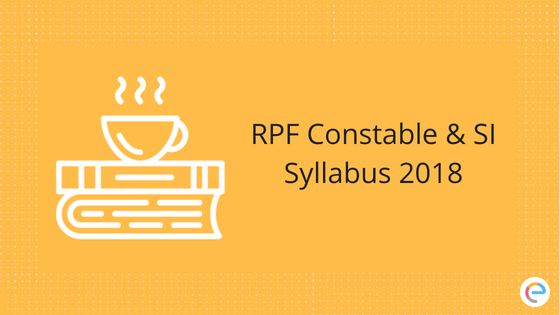 RPF Syllabus 2018 | Latest Syllabus & Exam Pattern For