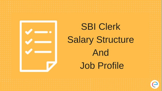 SBI Clerk Salary, Allowances, Benefits, Job Profile & Growth Opportunities: Check Here