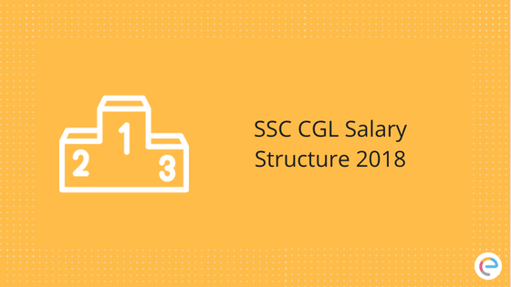 SSC CGL Salary Structure 2018