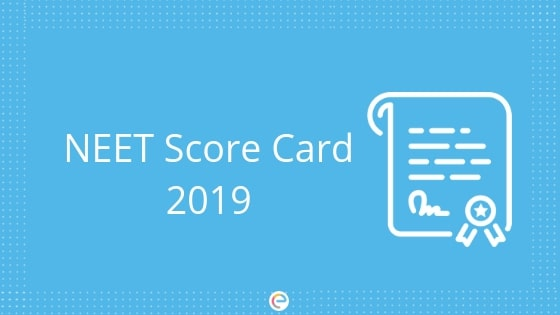 NEET Result 2019 | Check Out Your NEET Score Card @ ntaneet.nic.in