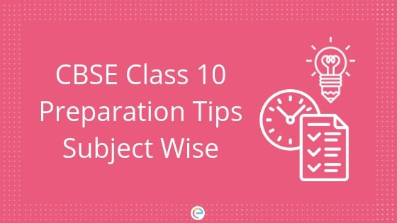 CBSE Class 10 Preparation Tips Subject Wise