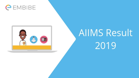 AIIMS MBBS Result 2019 Released on June 12@ aiimsexams.org | Check AIIMS Result 2019 & Merit List