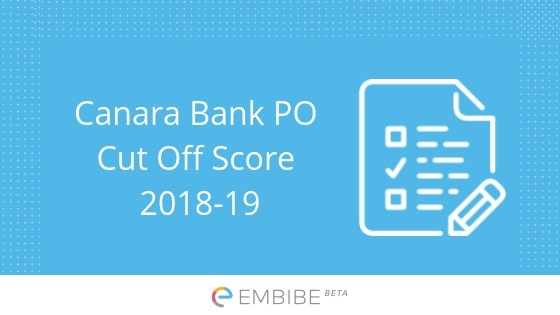 Canara Bank PO Cut Off 2018-19 |Check Canara Bank PO/PGDBF
