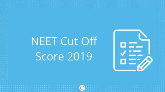 NEET Cutoff 2019 Released! | Category & College-wise NEET Cutoff For MBBS & BDS