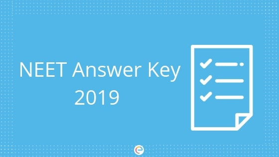 NEET Answer Key 2019 (Final) Released: Check NEET 2019 Final Answer