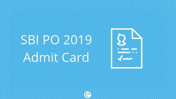 SBI PO Admit Card 2019 (Released) | SBI PO Prelims Exam Admit Card | Download Here
