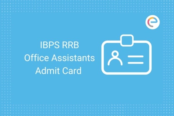IBPS RRB Office Assistants Admit Card 2020: Check