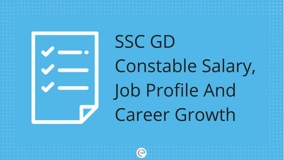 SSC GD Salary 2018: Detailed SSC GD Constable Salary