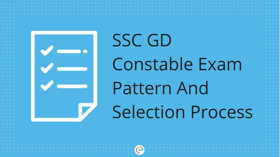 SSC GD Exam Pattern 2018 | Detailed SSC GD Selection Process