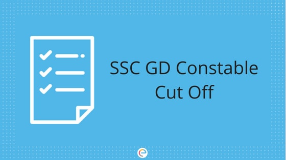 Official SSC GD Cut Off 2018: Check Out Official SSC GD Constable