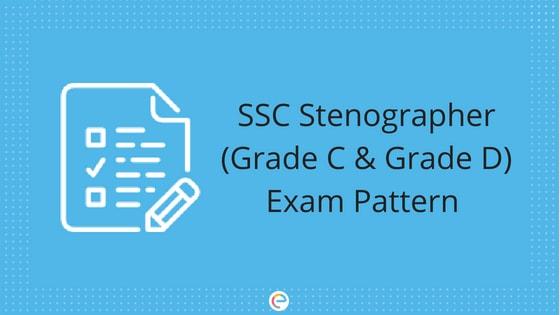 SSC Stenographer Exam Pattern 2018-19: Detailed Exam Pattern For SSC