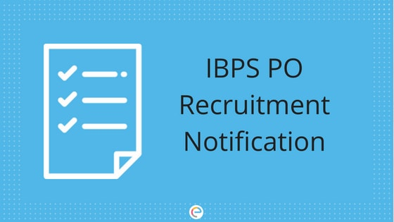 IBPS PO Notification 2019 (Registration Begins)- Check Eligibility & Apply Online @ibps.in For 4336 Vacancies