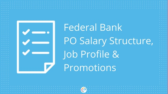 Federal Bank PO Salary | Detailed Salary Structure, Job Profile & Career Growth