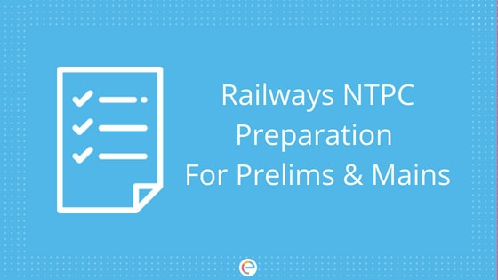 RRB NTPC Preparation 2019: Detailed Preparation Plan For RRB