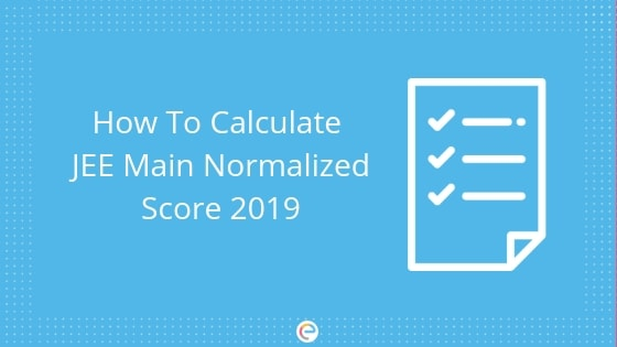 Jee Main Normalization (Percentile) – How to calculate Marks
