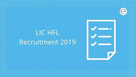 lic hfl recruitment 2019 embibe
