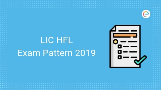 LIC HFL Exam Pattern 2019 - Embibe