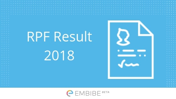 RPF Result 2018-19 Released: Check RPF SI Result (For Group E & F) & RPF Constable Result For CBT