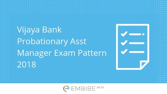 vijaya-bank-probationary-assistant-manager-exam-pattern-embibe