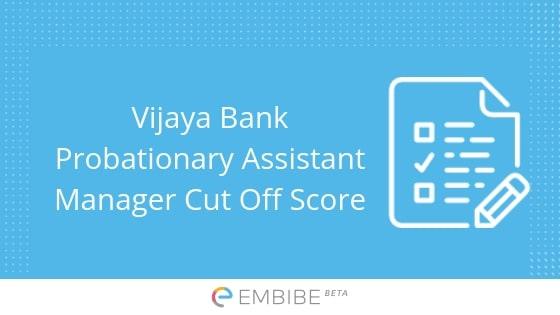 Vijaya Bank Probationary Assistant Manager Cut Off Score
