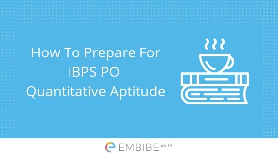 How To Prepare IBPS PO Quant