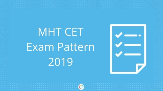 MHT CET Exam Pattern 2019 | Check Out Marking Scheme And