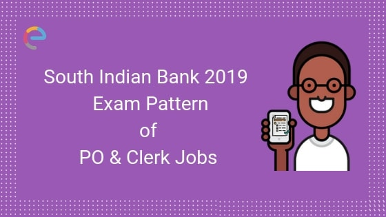 South Indian Bank Exam Pattern - Embibe