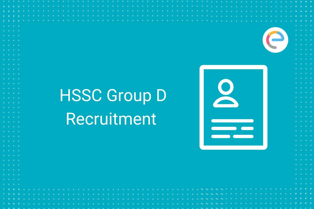 HSSC Group D Recruitment
