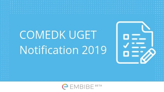 COMEDK UGET Notification 2019 | Everything You Need To Know About COMEDK 2019