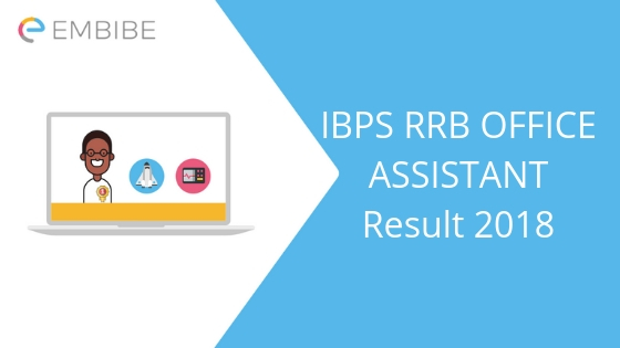 IBPS RRB Office Assistant Result 2018-19 embibe