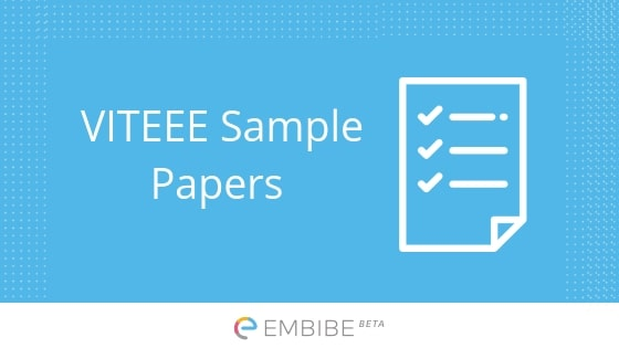 VITEEE Sample Papers: Download Free VITEEE Sample Papers PDF For All Subjects