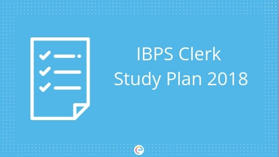 IBPS Clerk Study Plan | Section- Wise Preparation Tips & More