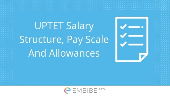 Detailed UPTET Salary Structure, Pay Scale, Allowances, Job