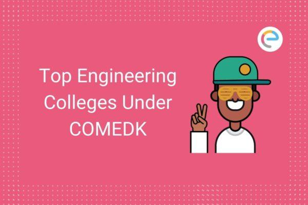 Top Engineering Colleges Under COMEDK