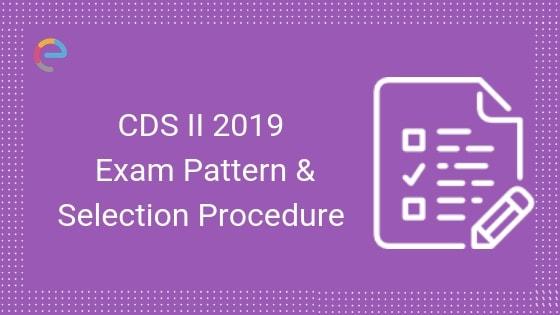 CDS Exam Pattern 2019-Embibe