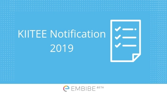 KIITEE Notification 2019 Is Released: Important Dates, Eligibility Criteria, Online Registration & More