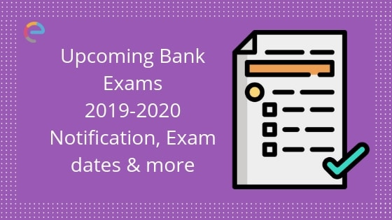 Upcoming Bank Exams 2019-20 list for Govt & Private Bank Jobs|Exam Dates & Notification