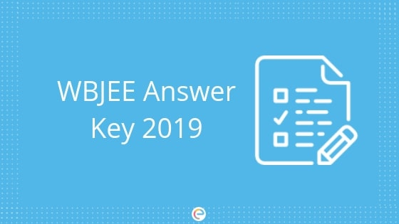 WBJEE Answer Key 2019 | Download WBJEE Answer Key & Solutions For All Sets Here