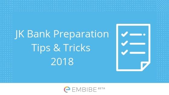 JK Bank Preparation Tips & Tricks 2018