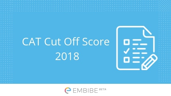 CAT Cut Off Score 2018