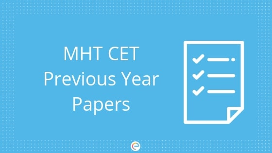 MHT CET Previous Year Papers | Download Free PDF Of MHT CET Previous